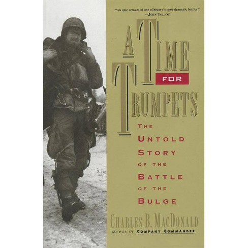 A Time for Trumpets - by  Charles B MacDonald (Paperback) - image 1 of 1
