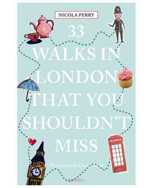 33 Walks in London That You Shouldn't Miss (Paperback) (Nicola Perry) - image 1 of 1