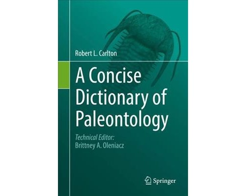 Concise Dictionary of Paleontology -  by Robert L. Carlton (Hardcover) - image 1 of 1