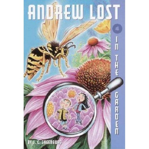 Andrew Lost #4: In the Garden - by  J C Greenburg (Paperback) - image 1 of 1