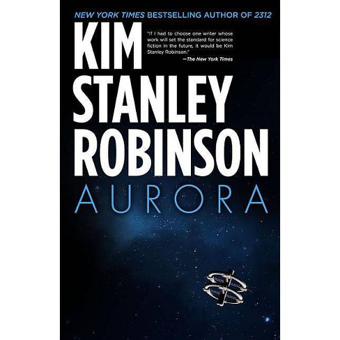 Aurora - by  Kim Stanley Robinson (Paperback) - image 1 of 1