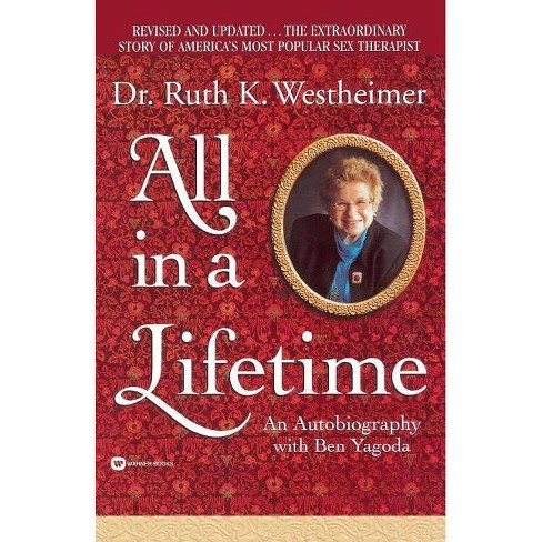 All in a Lifetime - by  Ruth Westheimer & Ben Yagoda (Paperback) - image 1 of 1