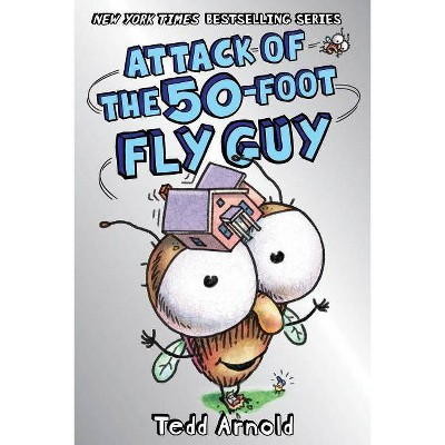 Attack of the 50-Foot Fly Guy! (Fly Guy #19), 19 - by  Tedd Arnold (Hardcover)