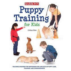 Puppy Training for Kids - by  Colleen Pelar (Paperback)