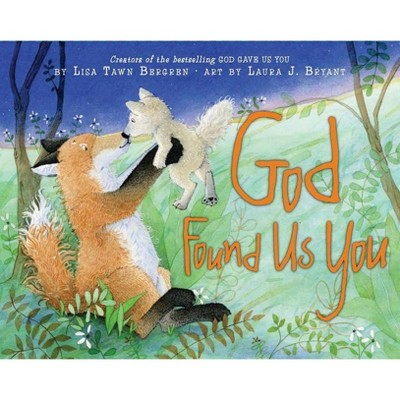 God Found Us You - (Harperblessings)by Lisa Tawn Bergren (Hardcover)