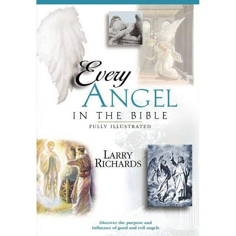 Every Angel in the Bible - (Everything in the Bible) by  Angie Peters & Lawrence O Richards (Paperback) - image 1 of 1
