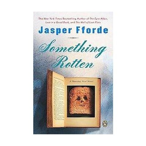 Something Rotten - (Thursday Next Novels (Penguin Books)) by  Jasper Fforde (Paperback) - image 1 of 1