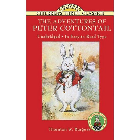 The Adventures of Peter Cottontail - (Dover Children's Thrift Classics) by  Thornton W Burgess (Paperback) - image 1 of 1