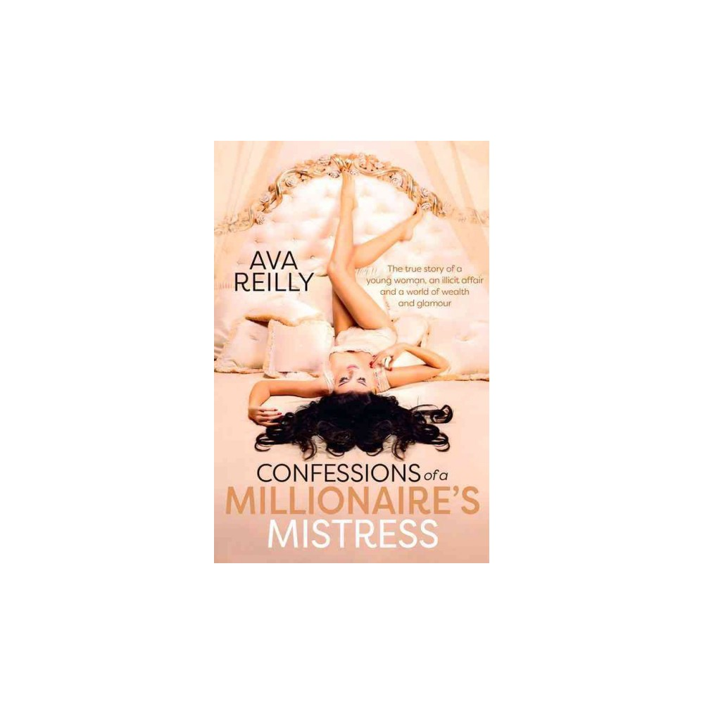 Confessions of a Millionaire's Mistress (Reissue) (Paperback) (Ava Reilly)