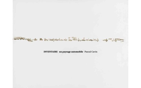 Pascal Cavin : Inventaire: Un Paysage Automobile / Inventory: An Automotive Landscape -  (Hardcover) - image 1 of 1