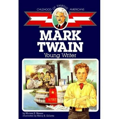 Cofa Mark Twain - (Childhood of Famous Americans (Paperback)) by  Miriam E Mason (Paperback) - image 1 of 1
