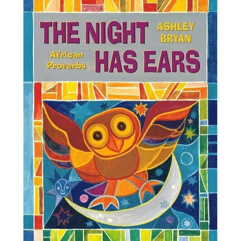 The Night Has Ears - by  Ashley Bryan (Hardcover) - image 1 of 1