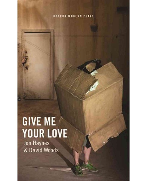 Give Me Your Love (Paperback) (Jon Haynes & David Woods) - image 1 of 1