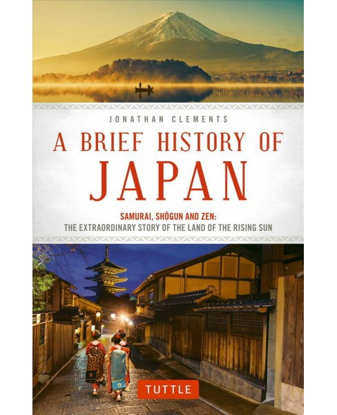 Brief History of Japan : Samurai, Shogun and Zen: The Extraordinary Story of the Land of the Rising Sun - image 1 of 1