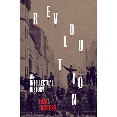 Revolution - by  Enzo Traverso (Hardcover)