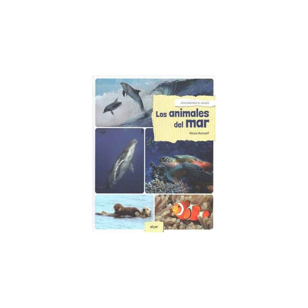 Los animales del mar / Marine Animals - by Alexia Romatif (Hardcover)