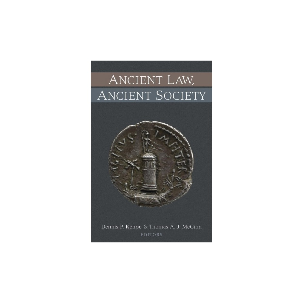 Ancient Law, Ancient Society - by Dennis P. Kehoe & Thomas A. J. McGinn (Hardcover)