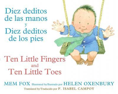Diez Deditos de Las Manos Y Diez Deditos de Los Pies / Ten Little Fingers and Ten Little Toes Bilingual Board Book - by Mem Fox