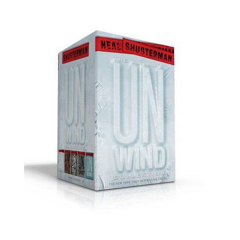 The Ultimate Unwind Collection - (Unwind Dystology) by  Neal Shusterman (Paperback) - image 1 of 1