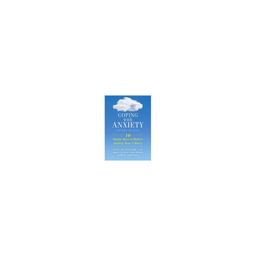 Coping With Anxiety : 10 Simple Ways to Relieve Anxiety, Fear & Worry (Revised) (Paperback) (Edmund