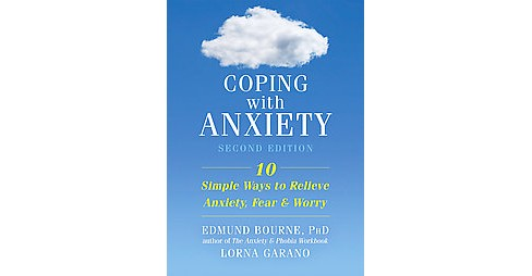 Coping With Anxiety : 10 Simple Ways to Relieve Anxiety, Fear & Worry (Revised) (Paperback) (Edmund - image 1 of 1