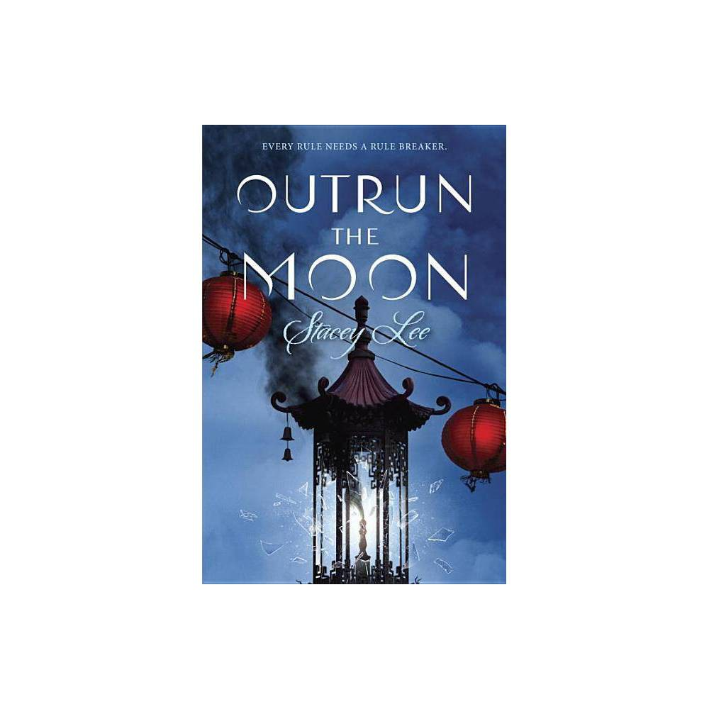 Outrun The Moon By Stacey Lee Paperback