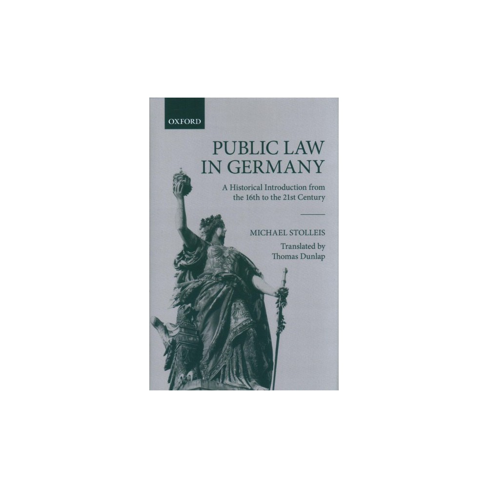 Public Law in Germany : A Historical Introduction from the 16th to the 21st Century (Hardcover) (Michael