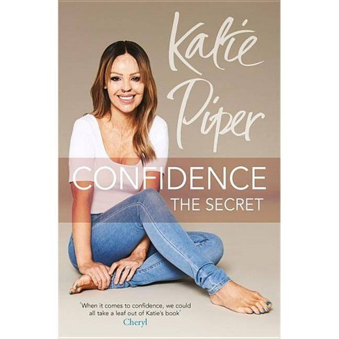 Confidence: The Secret - by  Katie Piper (Paperback) - image 1 of 1