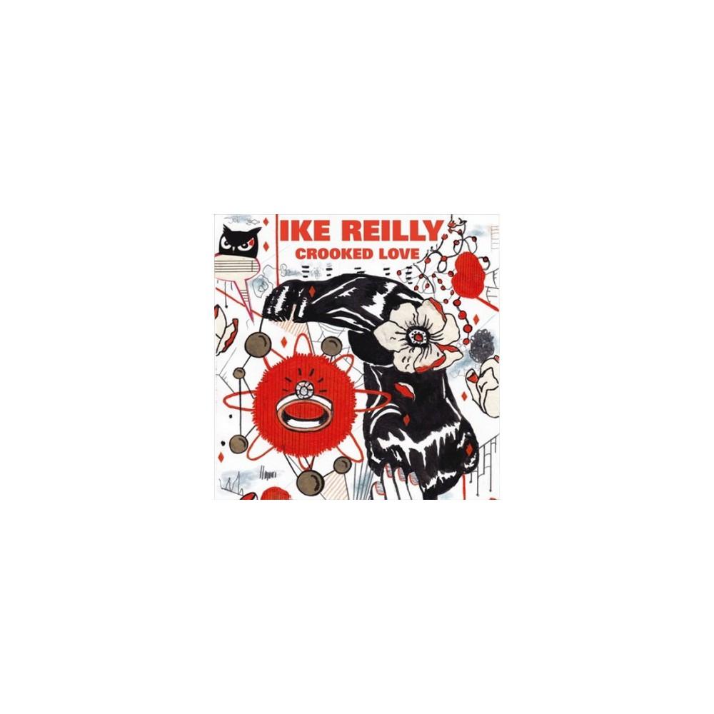 Ike Reilly - Crooked Love (Vinyl)