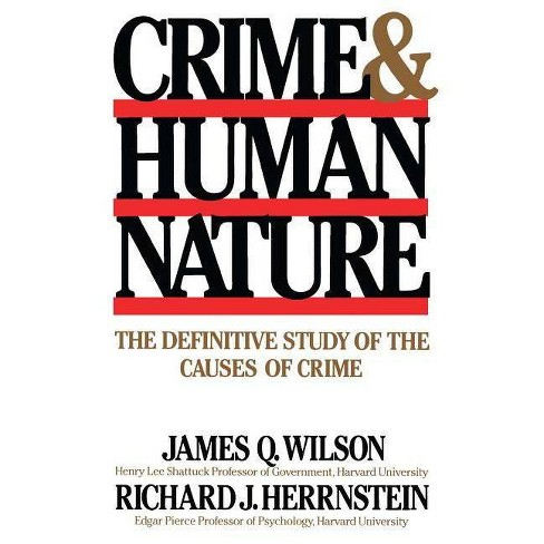 Crime Human Nature - by  Richard J Herrnstein & James Q Wilson (Paperback) - image 1 of 1