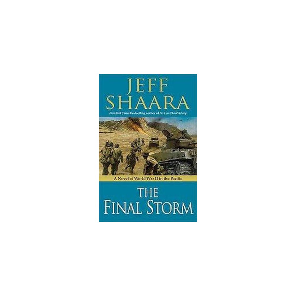 Final Storm : A Novel of the War in the Pacific - by Jeff Shaara (Hardcover)