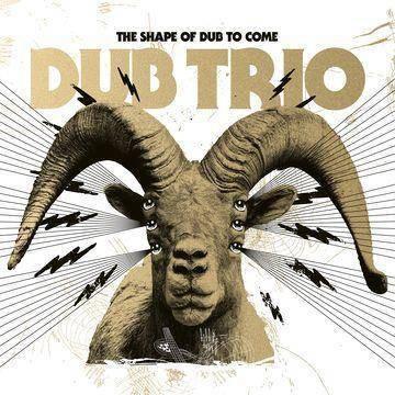 Dub Trio - Shape Of Dub To Come (Vinyl)