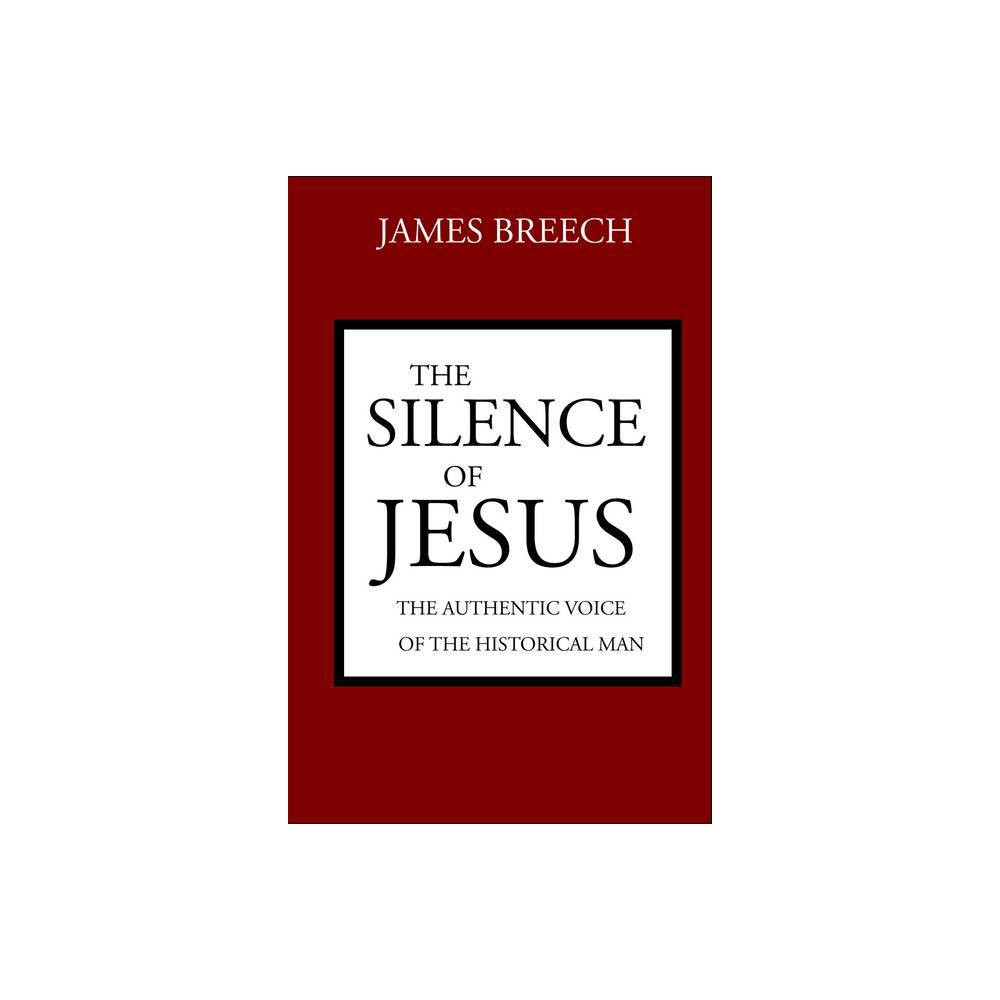 The Silence Of Jesus By James Breech Paperback