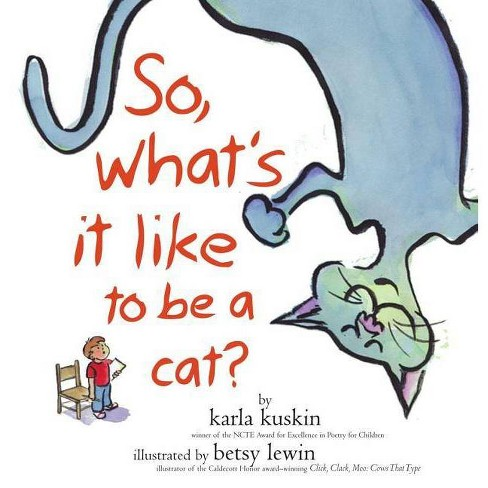 So, What's It Like to Be a Cat? - by  Karla Kuskin (Hardcover) - image 1 of 1