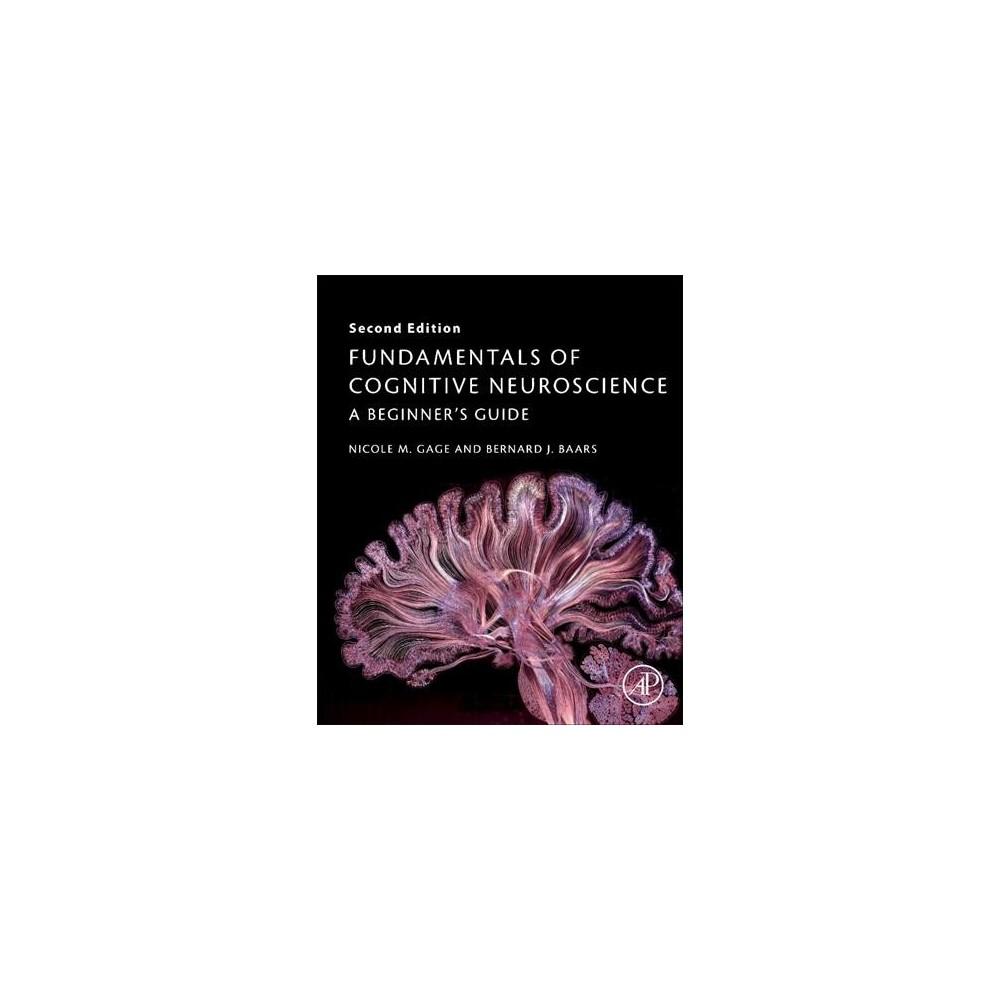 Fundamentals of Cognitive Neuroscience : A Beginner's Guide - (Paperback)