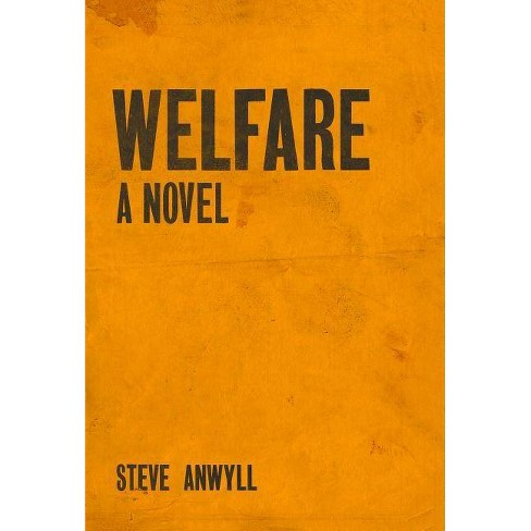 Welfare - by  Steve Anwyll (Paperback) - image 1 of 1