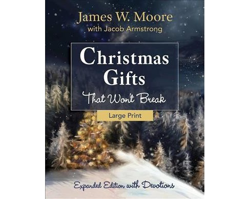 Christmas Gifts That Won't Break : With Devotions (Paperback) (James W. Moore & Jacob Armstrong) - image 1 of 1