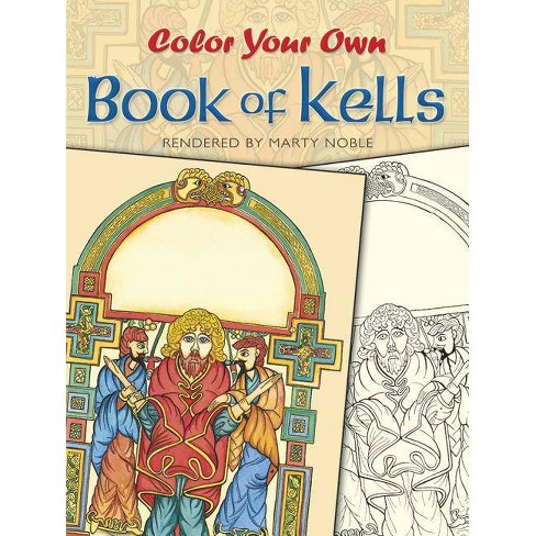 Color Your Own Book of Kells - (Coloring Books) by  Marty Noble (Paperback) - image 1 of 1