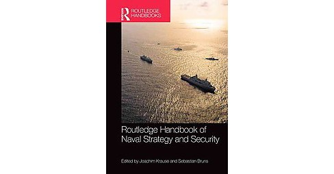 Routledge Handbook of Naval Strategy and Security (Hardcover) - image 1 of 1