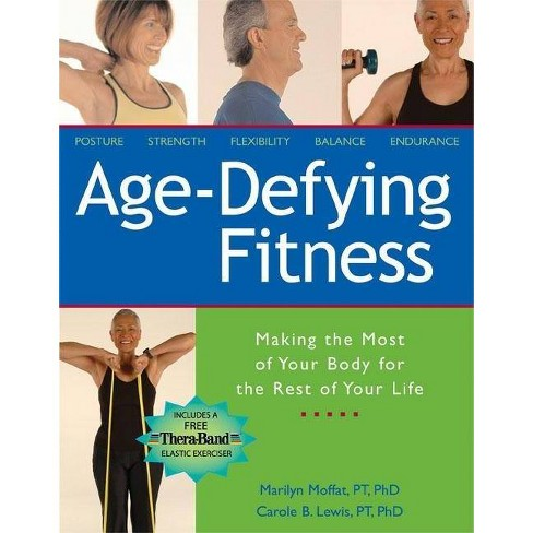 Age-Defying Fitness - by  Marilyn Moffat & Carole Bernstein Lewis (Mixed media product) - image 1 of 1