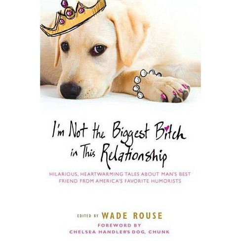I'm Not the Biggest Bitch in This Relationship - (Paperback) - image 1 of 1