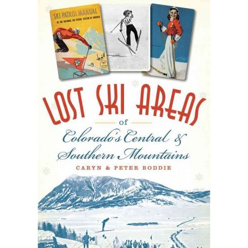 Lost Ski Areas of Colorado's Central and Southern Mountains - image 1 of 1