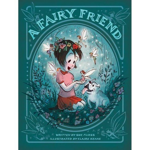 A Fairy Friend - by  Sue Fliess (Hardcover) - image 1 of 1