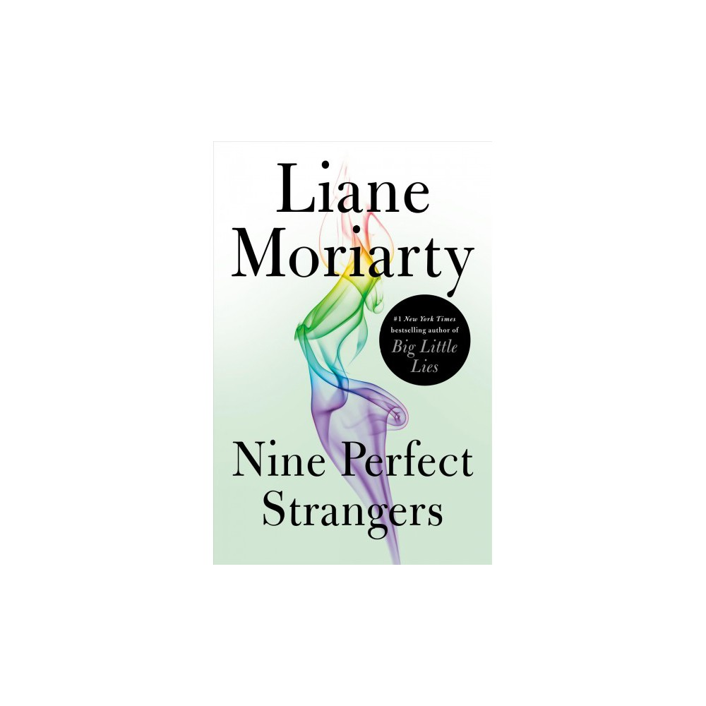 Nine Perfect Strangers - by Liane Moriarty (Hardcover)