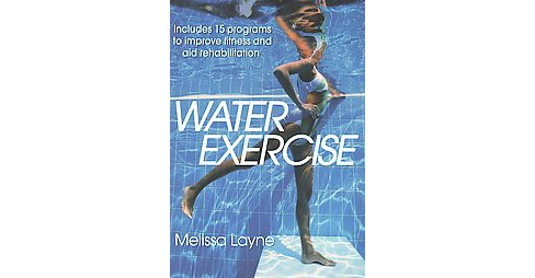 Water Exercise (Paperback) (Melissa Layne) - image 1 of 1