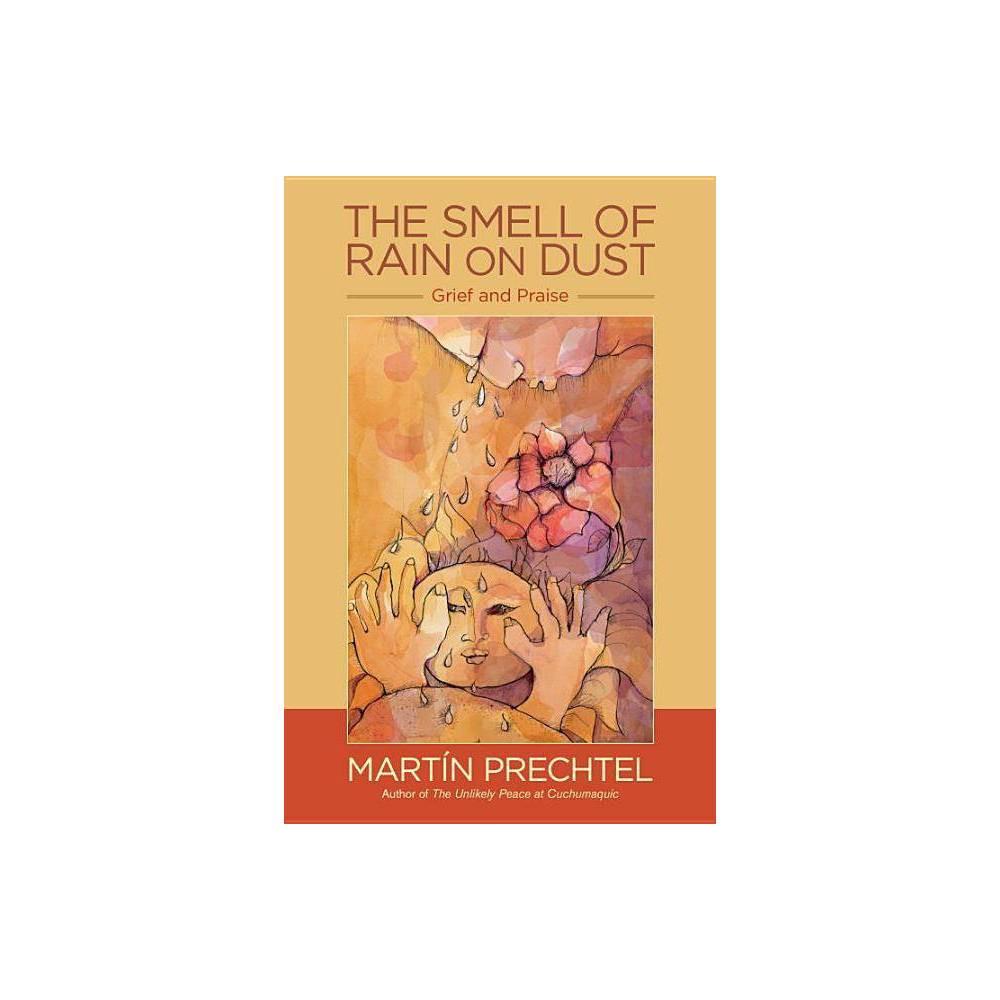 The Smell Of Rain On Dust By Mart N Prechtel Paperback