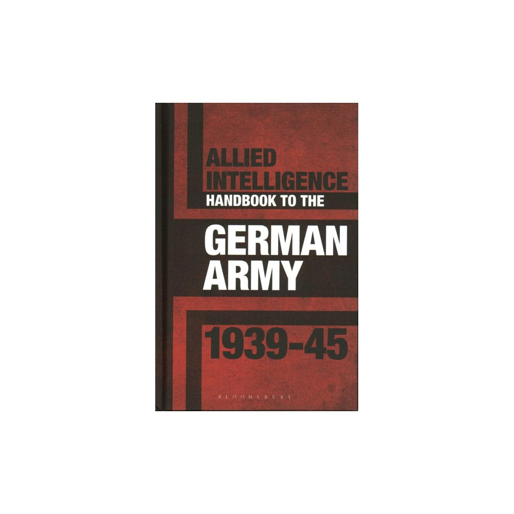 Allied Intelligence Handbook to the German Army, 1939-45 (Hardcover) (Stephen Bull)