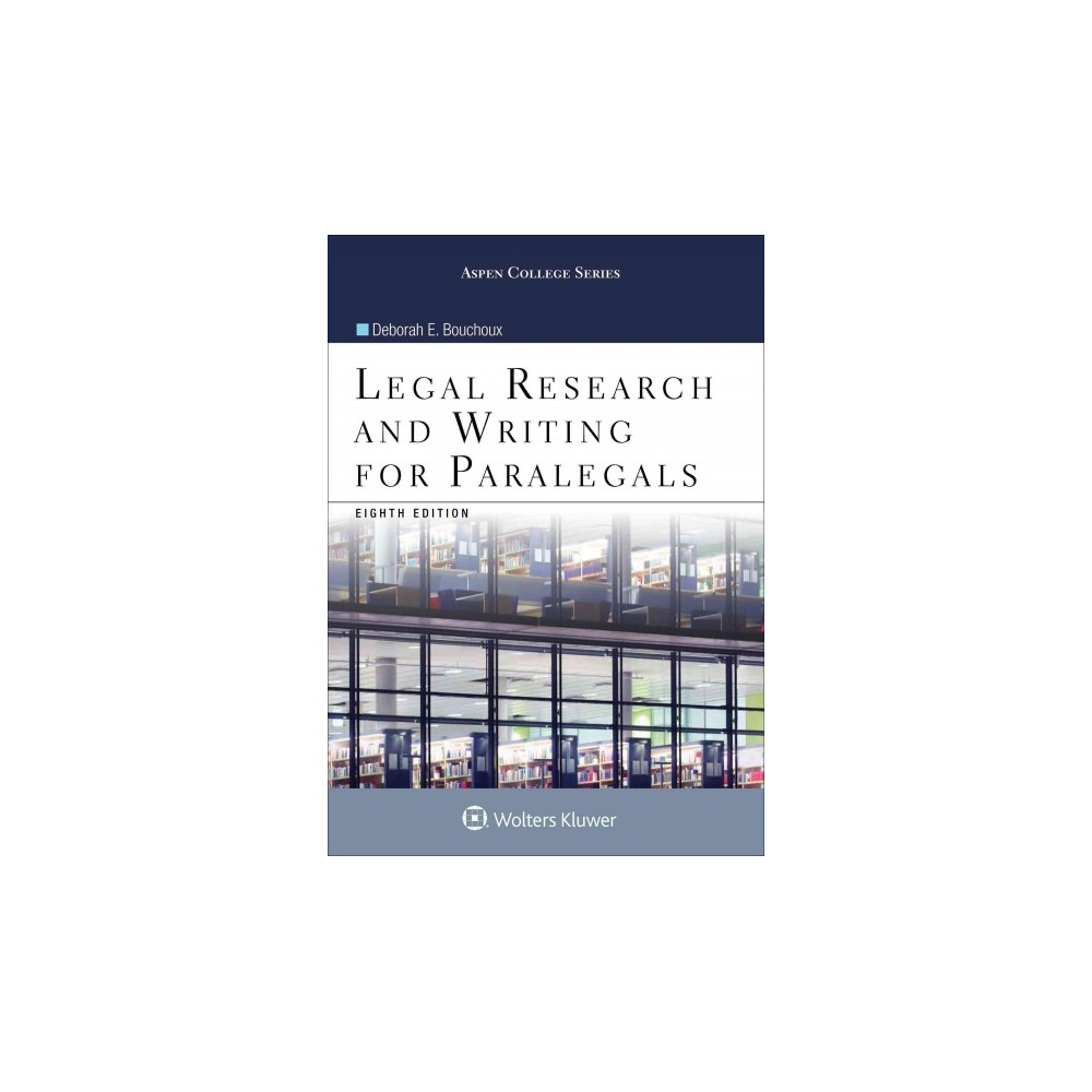 Legal Research and Writing for Paralegals (Paperback) (Deborah E. Bouchoux)