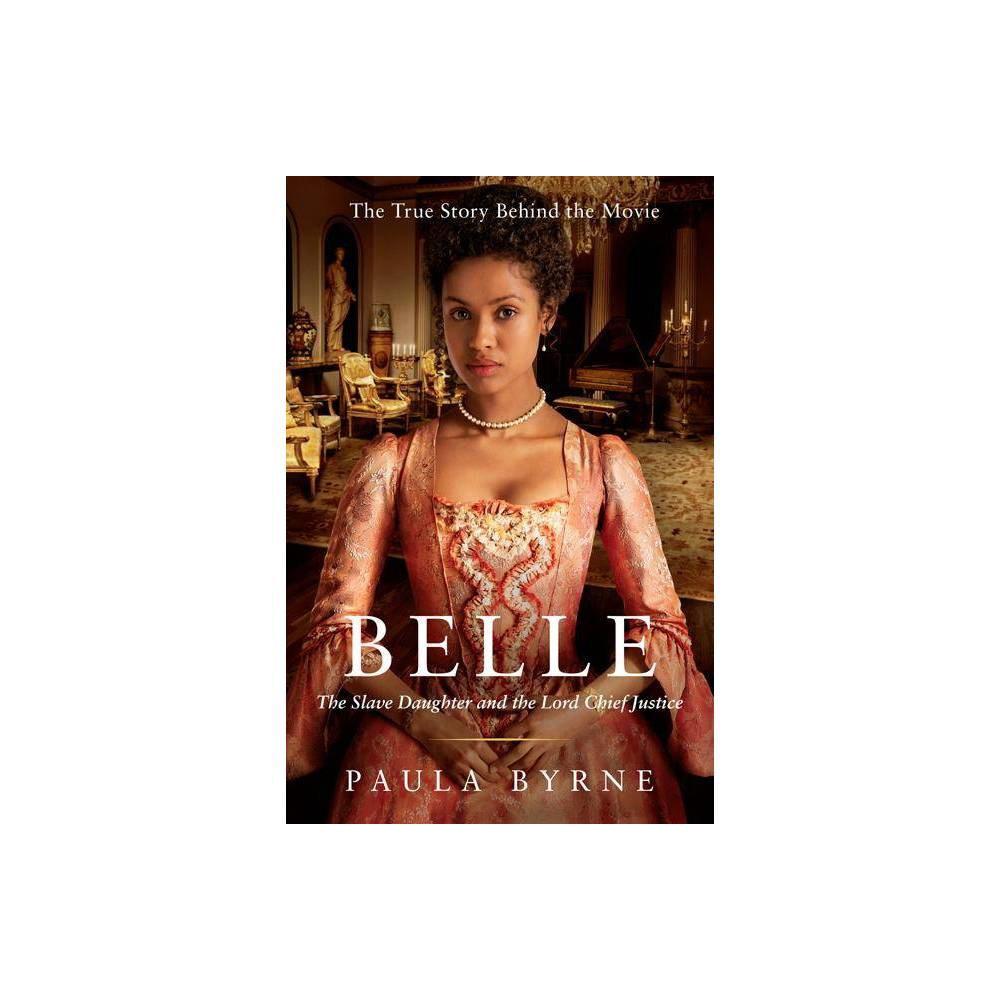 Belle By Paula Byrne Paperback