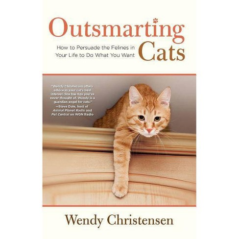 Outsmarting Cats - 2 Edition by  Wendy Christensen (Paperback) - image 1 of 1